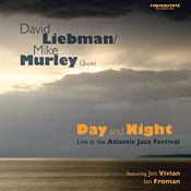 David Liebeman / Mike Murley Quartet: Day and Night
